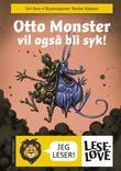 """""""Otto monster vil også bli syk!"""" av Jon Ewo"""