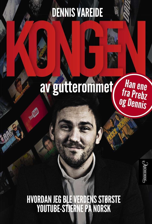 """""""Kongen av gutterommet - hvordan jeg ble verdens største Youtube-stjerne på norsk"""" av Dennis Vareide"""