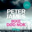 """""""Ikke død nok"""" av Peter James"""