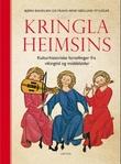 """""""Kringla heimsins - kulturhistoriske fortellinger fra vikingtid og middelalder"""" av Bjørn Bandlien"""