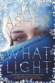 """What light"" av Jay Asher"