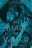 """""""The shape of water"""" av Guillermo del Toro"""