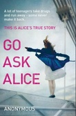"""Go ask Alice"""