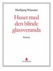 """""""Huset med den blinde glassveranda - roman"""" av Herbjørg Wassmo"""