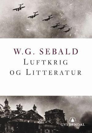 """""""Luftkrig og litteratur"""" av W.G. Sebald"""