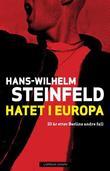 """""""Hatet i Europa - tyve år etter Berlins andre fall"""" av Hans Wilhelm Steinfeld"""