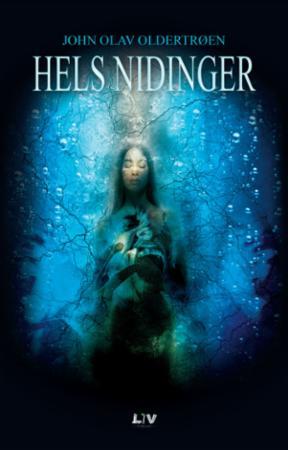 """""""Hels nidinger - en fantasyroman for ungdom"""" av John Olav Oldertrøen"""