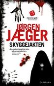 """""""Skyggejakten - kriminalroman"""" av Jørgen Jæger"""