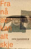 """""""Fra nå av kan alt skje roman"""" av Espen Haavardsholm"""