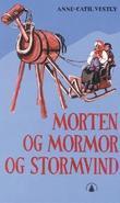 """""""Morten og mormor og Stormvind"""" av Anne-Cath. Vestly"""