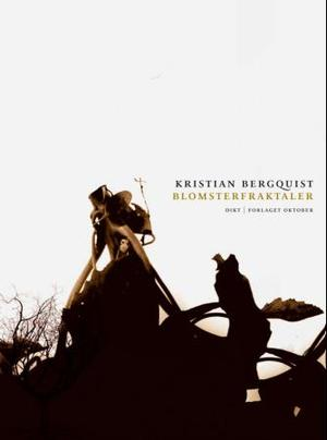 """""""Blomsterfraktaler - dikt"""" av Kristian Bergquist"""