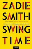 """Swing time"" av Zadie Smith"