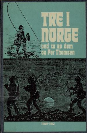 """""""Tre i Norge - ved to av dem"""" av Per Thomsen"""