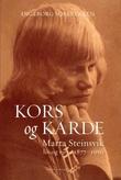 """""""Kors og kårde - Marta Steinsviks liv og virke 1877-1950"""" av Ingeborg Solbrekken"""