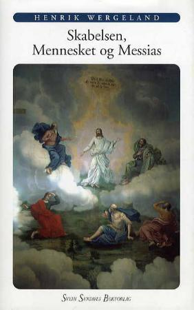 """""""Skabelsen, mennesket og Messias - et digt"""" av Henrik Wergeland"""