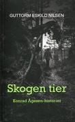 """""""Skogen tier - kriminalnoveller"""" av Guttorm Eskild Nilsen"""