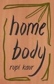 """""""Home body"""" av Rupi Kaur"""