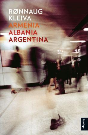 """Armenia, Albania, Argentina - roman"" av Rønnaug Kleiva"