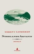 """""""Norrlands akvavit"""" av Torgny Lindgren"""