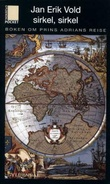 """""""Sirkel, sirkel - boken om prins Adrians reise"""" av Jan Erik Vold"""