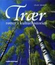 """""""Trær - røtter i kulturhistorien"""" av Olav Skard"""