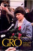 """""""Gro, Norges første kvinnelige statsminister - gro Harlem Brundtland"""" av Kjell Chr. Johanssen"""