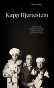 """""""Kapp Hjertestein - historien om Nita Kakot Amundsen, Camilla Carpendale og Roald Amundsen"""" av Espen Ytreberg"""