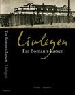 """""""Livlegen - roman"""" av Tor Bomann-Larsen"""