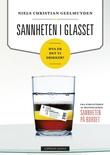 """""""Sannheten i glasset - hva er det vi drikker?"""" av Niels Christian Geelmuyden"""