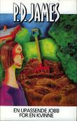 """""""En upassende jobb for en kvinne"""" av James P.D."""
