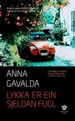 """""""Lykka er ein sjeldan fugl"""" av Anna Gavalda"""