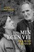"""""""Min egen vei fra Mao til Gud"""" av Tania Michelet"""
