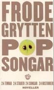 """""""Popsongar noveller"""" av Frode Grytten"""