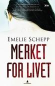 """""""Merket for livet"""" av Emelie Schepp"""