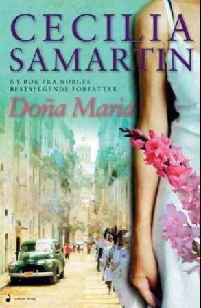 """Doña Maria - roman"" av Cecilia Samartin"