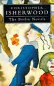"""The Berlin Novels - ""Mr Norris Changes Trains"", ""Goodbye to Berlin"""" av Christopher Isherwood"