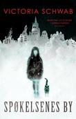 """""""Spøkelsenes by"""" av Victoria Schwab"""