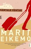 """""""Samtale ventar - roman"""" av Marit Eikemo"""