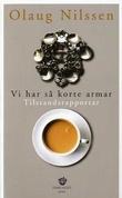 """""""Vi har så korte armar - tilstandsrapportar"""" av Olaug Nilssen"""