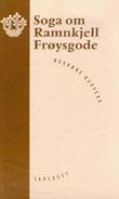 """""""Soga om Ramnkjell Frøysgode"""""""