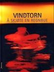 """""""Å skjøte en regnbue"""" av Triztan Vindtorn"""