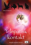 """""""Telepatisk kontakt - magiske samtaler med dyr"""" av Amelia Kinkade"""