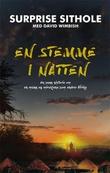 """""""En stemme i natten - en sann historie om en mann og miraklene som endrer Afrika"""" av Surprise Sithole"""