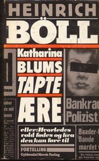 """""""Katharina Blums tapte ære - eller"""" av Heinrich Böll"""