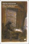 """""""Midt på natten er et egnet tidspunkt roman"""" av Kristin Hoffmann"""