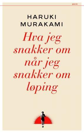 """""""Hva jeg snakker om når jeg snakker om løping"""" av Haruki Murakami"""