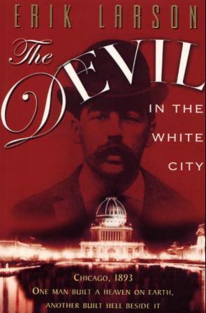 """The devil in the white city - murder, magic and madness at the fair that changed Amerika"" av Erik Larson"