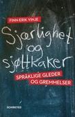 """""""Sjærlighet og sjøttkaker - språklige gleder og gremmelser"""" av Finn-Erik Vinje"""