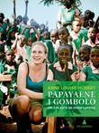 """""""Papayaene i Gombolo - om å plante en drøm i Afrika"""" av Anne Louise Hübert"""