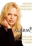 """""""Alarm! tanker om en kultur i krise"""" av Hanne Nabintu Herland"""